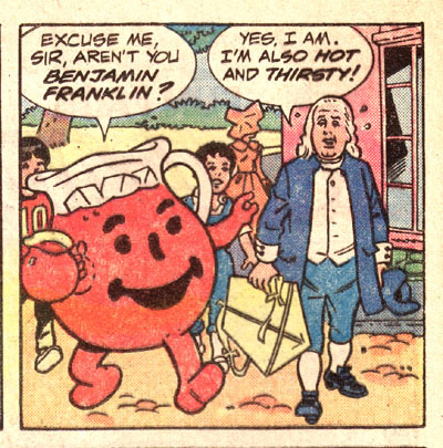 Kool-Aid and Ben Franklin