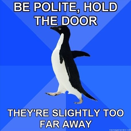 Be Polite, Hold the Door