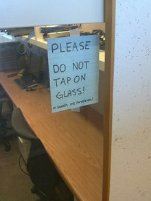 Please do not tap on glass!